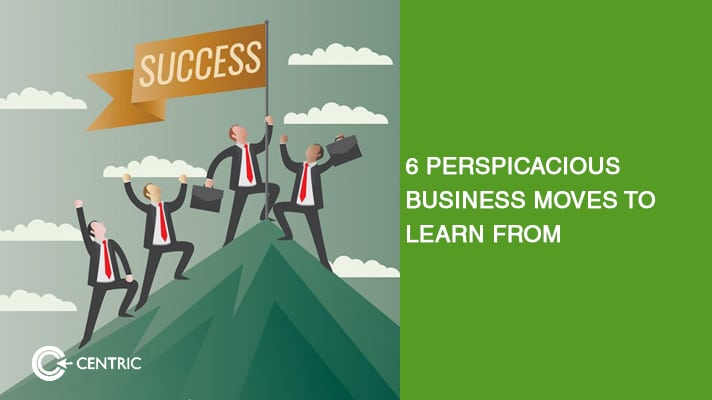 perspicacious business moves