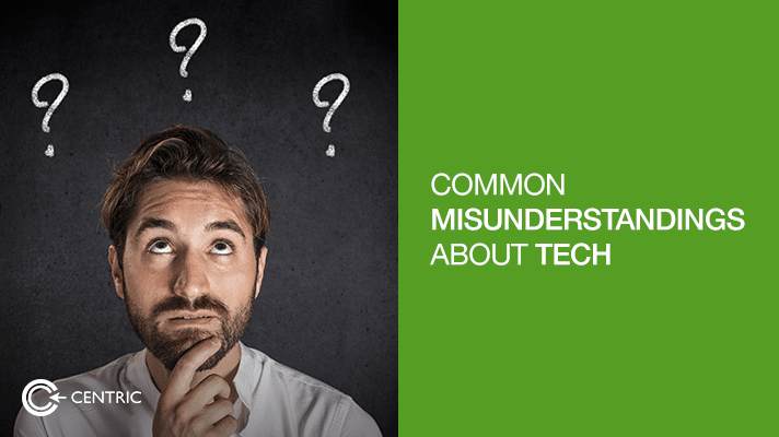 Common Misunderstandings About Tech